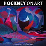 Hockney on Art : Conversations with Paul Joyce - David Hockney
