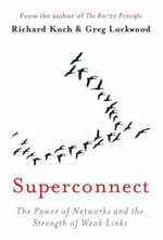 Superconnect : The Power of Networks and the Strength of Weak Links - Richard Koch