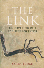 The Link : Uncovering Our Earliest Ancestor - Colin Tudge