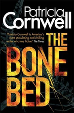 The Bone Bed : Kay Scarpetta Series : Book 20 - Patricia Cornwell