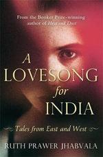 A Love Song for India : Tales from East and West - Ruth Prawer Jhabvala