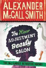 The Minor Adjustment Beauty Salon : The No. 1 Ladies' Detective Agency : Book 16 - Alexander McCall Smith