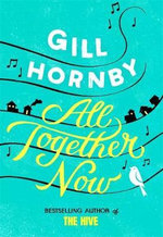 All Together Now - Gill Hornby