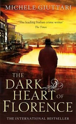 The Dark Heart of Florence - Michele Giuttari