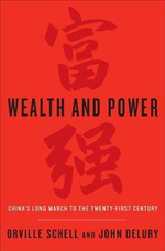 Wealth and Power : China's Long March to the Twenty-First Century - Orville Schell