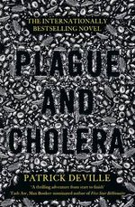 Plague and Cholera - Patrick Deville