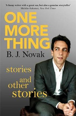 One More Thing : Stories and Other Stories - B. J. Novak