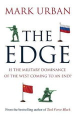 The Edge : Is the Military Dominance of the West Coming to an End? - Mark Urban