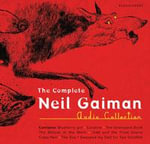 The Ultimate Neil Gaiman Audio Collection - Neil Gaiman