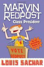 Class President : Marvin Redpost New Series : Book 5 - Louis Sachar