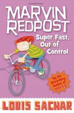 Super Fast, Out of Control! : Marvin Redpost New Series : Book 7 - Louis Sachar