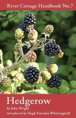 Hedgerow : River Cottage Handbook No. 7 - John Wright
