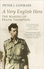 A Very English Hero : The Making of Frank Thompson - Peter J. Conradi