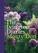 The Ivington Diaries : The Letters and Autobiography of Joy Davidman - Monty Don