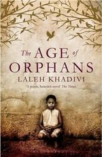 The Age of Orphans - Laleh Khadivi