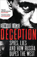 Deception : Spies, Lies and How Russia Dupes the West - Edward Lucas
