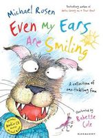 Even My Ears are Smiling : Wrinkled Rhymes - Michael Rosen