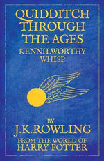 Quidditch Through the Ages : Reissue - J. K. Rowling