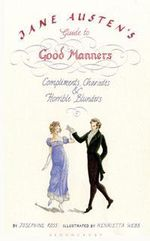 Jane Austen's Guide to Good Manners : Compliments, Charades and Horrible Blunders - Henrietta Webb