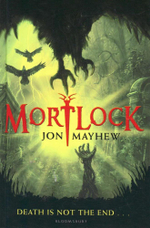 Mortlock : Death is not the end... - Jon Mayhew