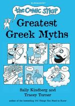 The Comic Strip Greatest Greek Myths - Tracey Turner