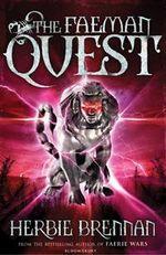 The Faeman Quest : Faerie Wars Chronicles - Herbie Brennan