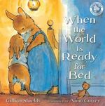 When the World is Ready for Bed - Gillian Shields