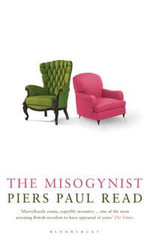 The Misogynist - Piers Paul Read