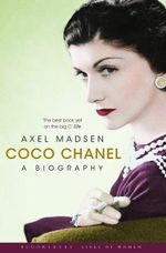 Coco Chanel : A Biography - Axel Madsen
