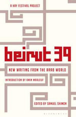 Beirut 39 : New Writing from the Arab World - Various