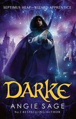 Darke : Septimus Heap - Wizard Apprentice - Angie Sage