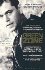 Green Zone : Imperial Life in the Emerald City : Inside Baghdad's Green Zone - Rajiv Chandrasekaran