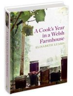 A Cook's Year in a Welsh Farmhouse - Elisabeth Luard