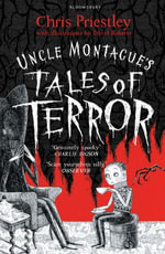 Uncle Montague's Tales of Terror : ePub eBook edition - Chris Priestley