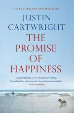 The Promise of Happiness :  Reissued - Justin Cartwright