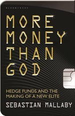 More Money Than God : Hedge Funds and the Making of a New Elite - Sebastian Mallaby