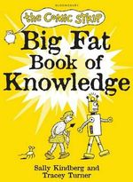 The Comic Strip Big Fat Book of Knowledge - Tracey Turner