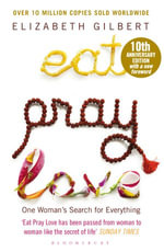 Eat, Pray, Love : One Woman's Search for Everything - Elizabeth Gilbert
