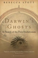 Darwin's Ghosts : In Search of the First Evolutionists - Rebecca Stott