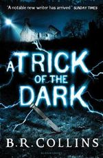 A Trick of the Dark - B. R. Collins
