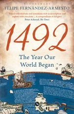 1492  :  The Year Our World Began - Felipe Fernandez-Armesto