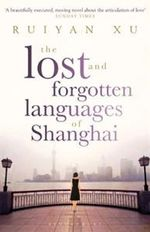 The Lost and Forgotten Languages of Shanghai - Ruiyan Xu