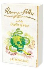 Harry Potter and the Goblet Of Fire : Signature Edition Series : Book 4 - J.K. Rowling
