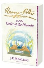 Harry Potter and the Order Of the Phoenix : Signature Edition Series : Book Five - J.K. Rowling