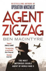 Agent Zigzag :  The True Wartime Story of Eddie Chapman - Ben Macintyre