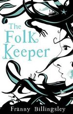 The Folk Keeper :  Rejacketed - Franny Billingsley