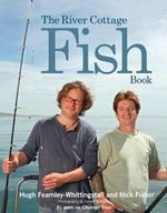 The River Cottage Fish Book - Hugh Fearnley-Whittingstall
