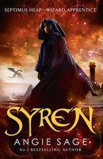 Syren : Septimus Heap Series : Book 5 - Angie Sage