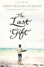 The Last Gift - Abdulrazak Gurnah