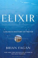 Elixir : A Human History of Water - Brian Fagan